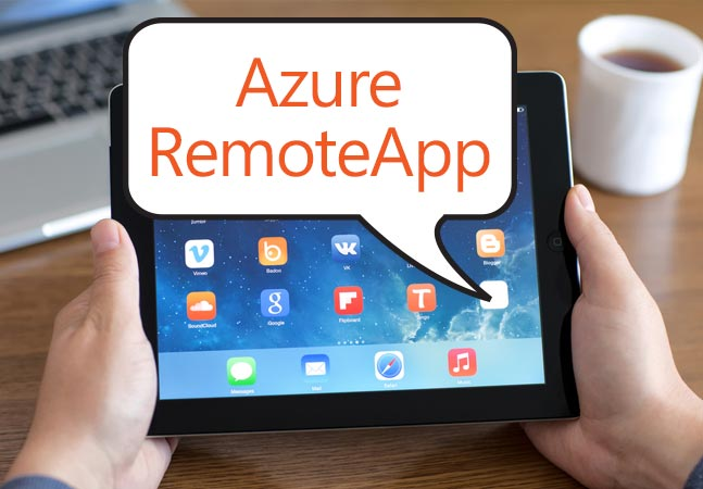 Microsoft To Roll Out Azure RemoteApp Service Next Week