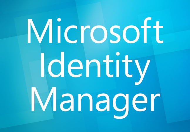 Microsoft Identity Manager 2016 Now Generally Available